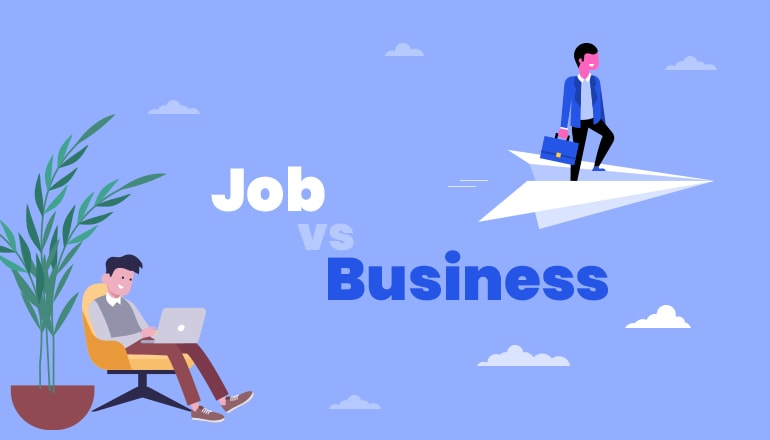Job V/s Business? A Quick Guide To Choose Career Wisely